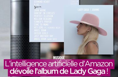 L'intelligence artificielle d'Amazon dévoile l'album de Lady Gaga ! #LG5