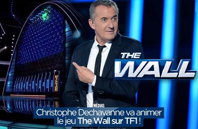 Christophe Dechavanne va animer le jeu The Wall sur TF1 ! #TheWall