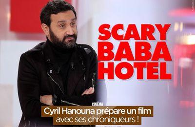 Cyril Hanouna prépare un film avec ses chroniqueurs ! #TPMP