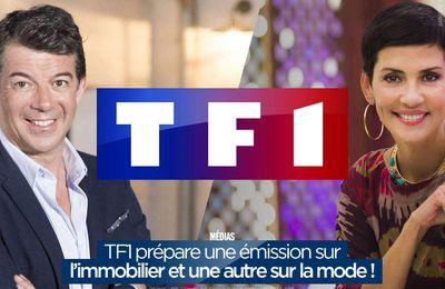 TF1 prépare une émission sur l'immobilier et une autre sur la mode ! #TF1