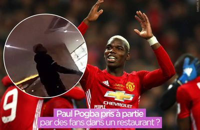Paul Pogba pris à partie par des fans dans un restaurant ? #clash