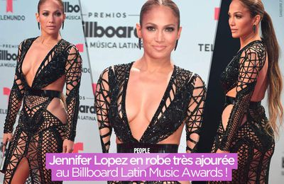 Jennifer Lopez en robe très ajourée au Billboard Latin Music Awards ! #sexy