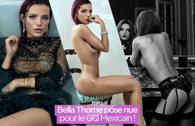 Bella Thorne pose nue pour le GQ Mexicain ! #BellaThorne