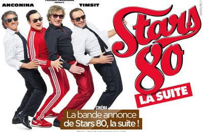 La bande annonce de Stars 80, la suite ! #Stars80