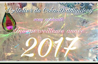 L'Atelier de Crea-Diddlindsey vous souhaite une merveilleuse année 2017