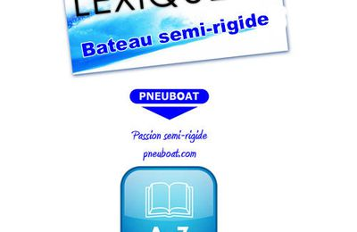 LEXIQUE DE BASE DU SEMI-RIGIDE PNEUBOAT