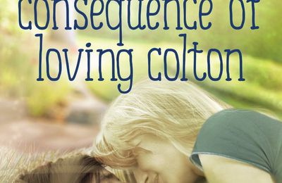 The Consequence of Loving Colton by Rachel Van Dyken- My Review