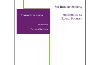 À propos de « Maçonnerie, symbolisme et éthique dans la vie de Sir Robert Moray, membre de la Royal Society » de David Stevenson