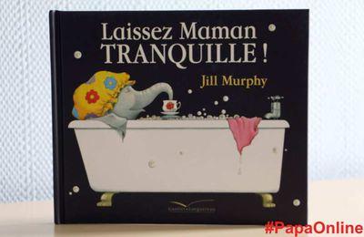 """[Papathèque] Lecture : """"Laissez Maman Tranquille !"""" (éditions Gautier-Languereau)"""