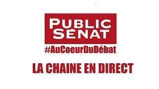 Public Sénat tv en direct - Chaîne parlementaire Française