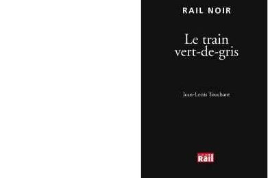 Jean-Louis TOUCHANT : Le train vert-de-gris.