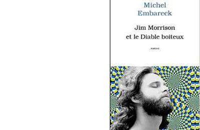 Michel EMBARECK : Jim Morrison et le diable boiteux.