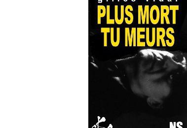 Gilles VIDAL : Plus mort tu meurs