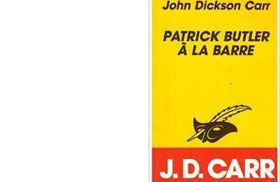 John Dickson CARR : Patrick Butler à la barre