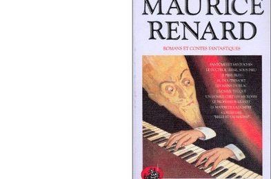 Maurice RENARD : Romans et contes fantastiques.