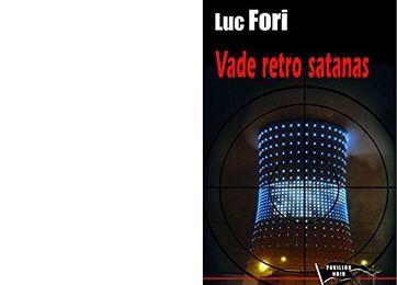 Luc FORI : Vade retro Satanas.