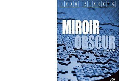 Ivan ZINBERG : Miroir obscur.