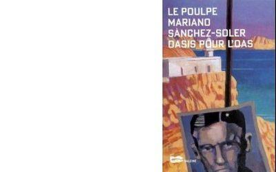 Mariano SANCHEZ–SOLER : Oasis pour l'OAS.