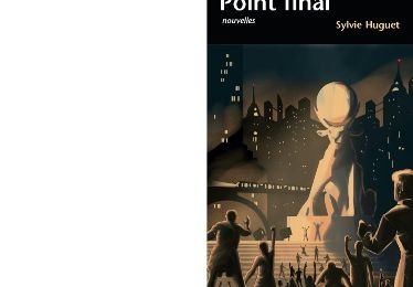 Sylvie HUGUET : Point final.