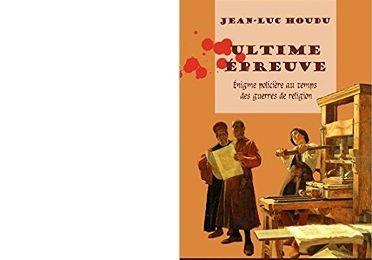 Jean-Luc HOUDU : Ultime épreuve.