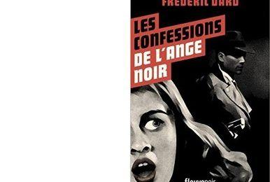 Frédéric DARD : Les confessions de l'Ange Noir.
