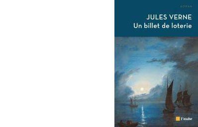 Jules VERNE : Un billet de loterie.