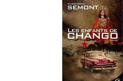 Christophe SEMONT : Les enfants de Chango.