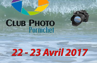 PORNICHET : EXPOSITION PHOTO de notre CLUB PHOTO  week-end 22 et 23 avril
