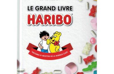 [Livre] Le grand livre Haribo - histoires et recettes
