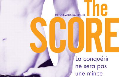Off-campus, Tome 3 : The Score de Elle Kennedy
