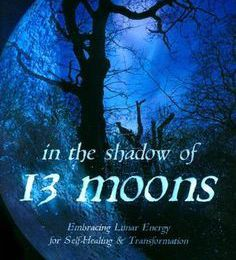 In the Shadows of 13 Moons