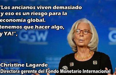 La jovenzuela Christine Lagarde sostiene que los ancianos viven demasiado y son un peligro para la economía