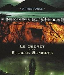 Le Secret des Etoiles Sombres