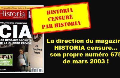 LA RÉÉCRITURE DE L'HISTOIRE EN MARCHE = La direction du magazine HISTORIA censure son propre numéro 675 de mars 2003 sur le rôle de la CIA dans la construction européenne et met en demeure l'UPR d'en supprimer la reproduction