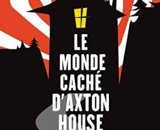 E. Cantero - Le monde caché d'Axton House