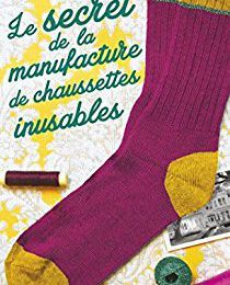 """Un livre coup de coeur : """"Le secret de la maufacture de chaussettes inusables"""""""