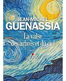 """Les derniers mois de Van Gogh : """"La valse des arbres et du ciel""""..."""