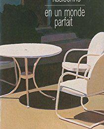 """Un livre coup de coeur : """"En un monde parfait""""..."""