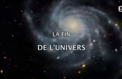 Documentaire : La fin de l'univers