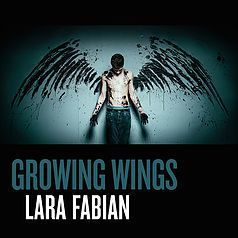 Lara Fabian ►Growing Wings◄