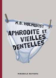 Aphrodite et vieilles dentelles - Mirobole Éditions