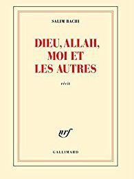 """""""Dieu, Allah, moi et les autres"""" de Salim Bachi"""