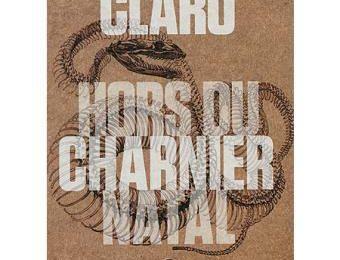 """Hors du charnier natal"" de Claro"