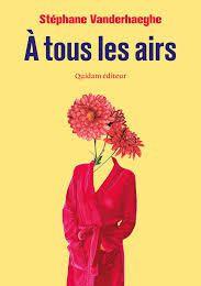 """""""À tous les airs"""" de Stéphane Vanderhaeghe"""