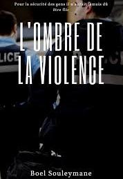 """Extrait du livre """"L'ombre de la violence"""" de Boel Souleymane"""