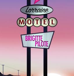 Motel Lorraine par Brigitte Pilote