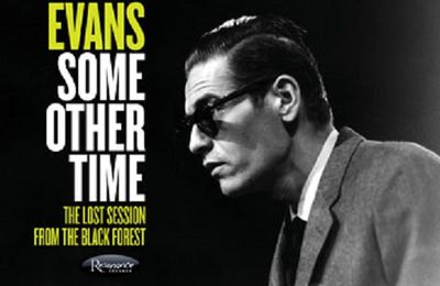 BILL EVANS « Some Other Time , The Lost Session From The Black Forest »