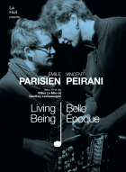 Emile Parisien/ Vincent Peirani  Living Being/ Belle Epoque