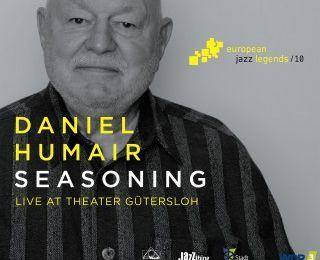 DANIEL HUMAIR «Seasoning, live at Theater Gütersloh»