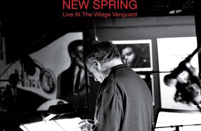 ENRICO PIERANUNZI «New Spring, Live At TheVillage Vanguard»